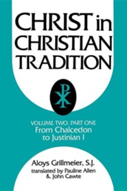 Christ in Christian Tradition, Volume Two: Part One: The Development of the discussion about Chalcedon