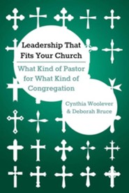 Leadership That Fits Your Church: What Kind of Pastor for What Kind of Congregation  -     By: Cynthia Woolever, Deborah Bruce