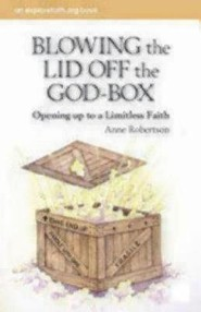 Blowing the Lid Off the God-Box: Opening up to a Limitless Faith  -     By: Anne Robertson