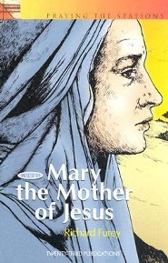Praying the Stations with Mary Mother of Jesus