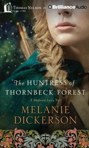 The Huntress of Thornbeck Forest, Medieval Fairy Tale Romance #1 - unabridged audio book on CD