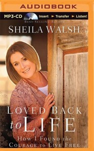 Loved Back to Life: How I Found the Courage to Live Free - unabridged audiobook on MP3-CD