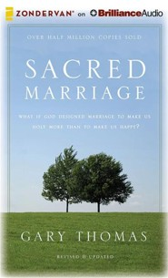 Sacred Marriage Rev. Ed.: What If God Designed Marriage to Make Us Holy More Than to Make Us Happy? - unabridged audiobook on CD