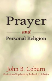 Prayer and Personal Religion  -     By: Richard H. Schmidt, John B. Coburn