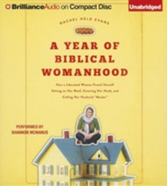 A Year of Biblical Womanhood: How a Liberated Woman Found Herself Sitting on Her Roof, Covering Her Head, and Calling Her Husband Master Unabridged Audiobook on CD  -     By: Rachel Held Evans