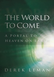 226049: The World to Come: A Portal to Heaven on Earth