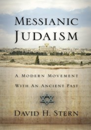 Messianic Judaism: A Modern Movement with an Ancient Past  -     By: David H. Stern