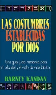 Las Costumbres Establecidas por Dios  (God's Appointed Customs)  -              By: Rabbi Barney Kasdan