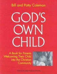 God's Own Child: Parent's BookRevised Edition  -     By: Bill Coleman, Patty Coleman, Bill Colman