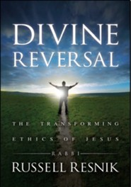 Divine Reversal: The Transforming Ethics of Jesus  -     By: Russell Resnik