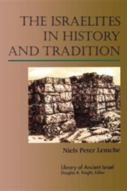 The Israelites in History and Tradition  -     By: Niels Peter Lemche