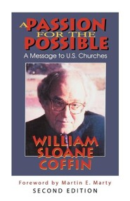 A Passion for the Possible, Second Edition: A Message to U.S. Churches  -     By: William Sloane Coffin
