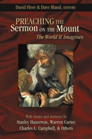 Preaching the Sermon On the Mount: The World It Imagines  -