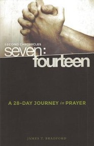 Second Chronicles Seven:Fourteen: A 28-Day Journey in Prayer