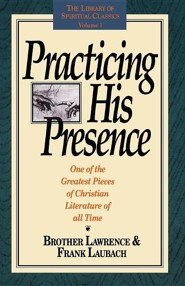Practicing His Presence, Edition 0003  -              Edited By: Gene Edwards                   By: Brother Lawrence, Frank C. Laubach