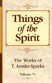 Things of the Spirit Limited Edition  -     By: T. Austin-Sparks