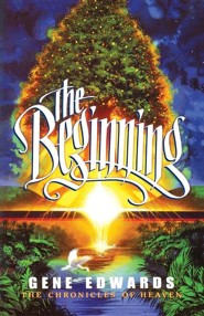 The Beginning  -     By: Gene Edwards