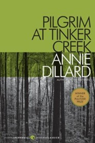 Pilgrim at Tinker Creek  -     By: Annie Dillard