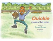 Quickie Makes the Team  -     By: Donald Driver     Illustrated By: Joe Groshek