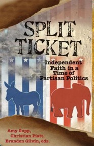 Split Ticket: Independent Faith in a Time of Partisan Politics  -     By: Amy Gopp, Christian Piatt, Brandon Gilvin
