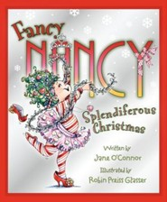 Fancy Nancy: Splendiferous Christmas  -              By: Jane O'Connor                   Illustrated By: Robin Preiss Glasser