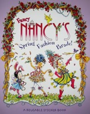 Fancy Nancy's Fashion Parade!: A Reusable Sticker Book  -     By: Jane O'Connor     Illustrated By: Robin Preiss Glasser, Carolyn Bracken