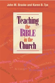 Teaching the Bible in the Church  -     By: John Bracke, Karen B. Tye