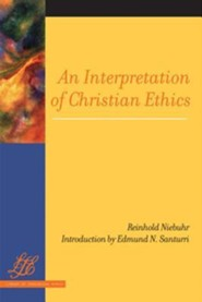 An Interpretation of Christian Ethics  -     By: Reinhold Niebuhr, Edmund Santurri