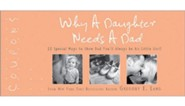 Why a Daughter Needs a Dad Coupons: 22 Special Ways to Show Dad You'll Always Be His Little Girl