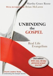 Unbinding the Gospel: Real Life Evangelism, Edition 0002  -              By: Martha Grace Reese, Brian McLaren