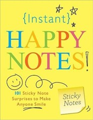Instant Happy Notes!: 101 Sticky Note Surprises to Make You Smile  -     By: Sourcebooks Inc