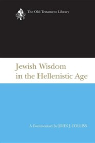 Jewish Wisdom in the Hellenistic Age  -     By: John J. Collins