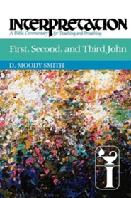 First, Second and Third John: Interpretation Commentary