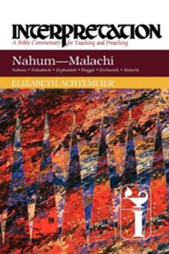 Nahum-Malachi: Interpretation Commentary  -     By: Elizabeth Achtemeier