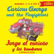 Jorge el curioso y los bomberos/Curious George and the Firefighters (bilingual edition) with downloadable audio - Spanish