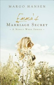 Emma's Marriage Secret  -     By: Margo Hansen