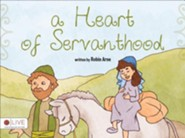 A Heart of Servanthood  -     By: Robin Arne
