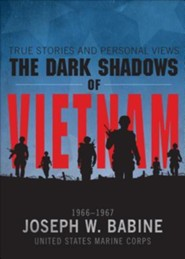 The Dark Shadows of Vietnam: True Stories and Personal Views
