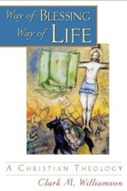 Way of Blessing, Way of Life: A Christian Theology