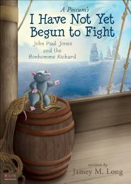 A Possum's I Have Not Yet Begun to Fight: John Paul Jones and the Bonhomme Richard  -     