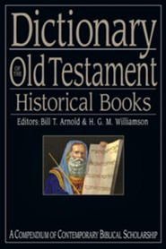 Dictionary of the Old Testament: Historical Books - PDF Download  [Download] -     Edited By: Bill T. Arnold, H.G.M. Williamson     By: Edited by Bill T. Arnold & H.G.M. Williamson