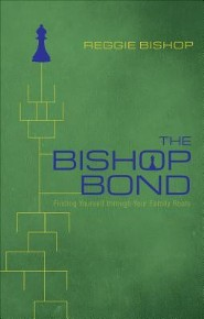 The Bishop-Bond: Finding Yourself Through Your Family Roots