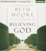 Believing God: Unabridged Audiobook on CD  -     By: Beth Moore