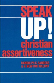 Speak Up! Christian Assertiveness  -     By: Randolph K. Sanders