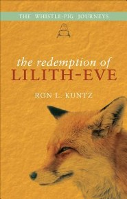 The Redemption of Lilith-Eve: The Whistle-Pig Journeys