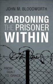 Pardoning the Prisoner Within: From Guilt to Grace