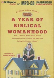 A Year of Biblical Womanhood: How a Liberated Woman Found Herself Sitting on Her Roof, Covering Her Head, and Calling Her Husband Master Unabridged Audiobook on MP3  -     By: Rachel Held Evans