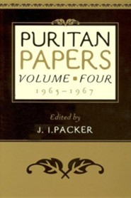 Puritan Papers; Volume 4, 1965-1967   -     Edited By: J.I. Packer     By: J.I.Packer, editor