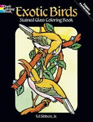 Exotic Birds Stained Glass Coloring Book  -     By: Ed Sibbett Jr.