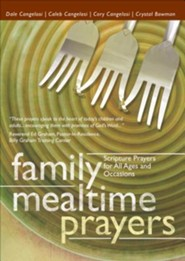 Family Mealtime Prayers: Scripture Prayers for All Ages and Occasions  -     By: Dale Cangelosi, Caleb Cangelosi, Cory Cangelosi